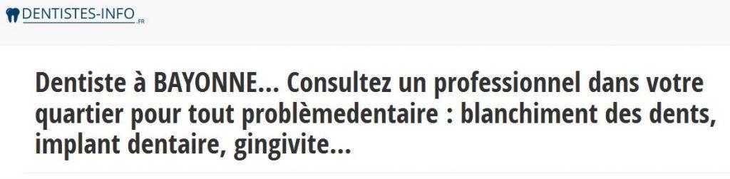 Pour trouver rapidement un dentiste à Bayonne, utilisez l'annuaire dentistes-info.fr